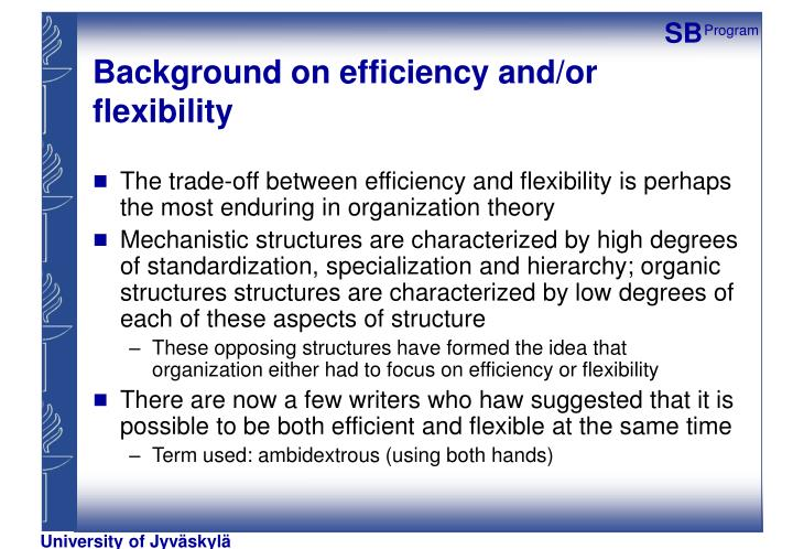 Background on efficiency and/or flexibility