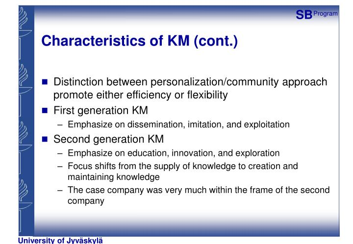 Characteristics of KM (cont.)