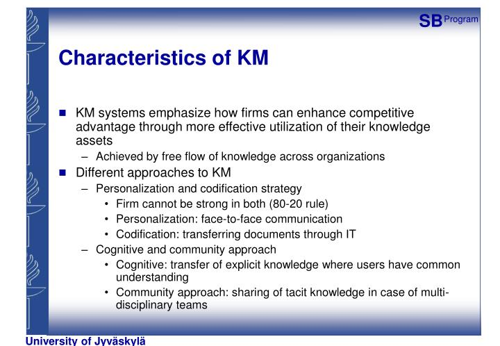Characteristics of KM