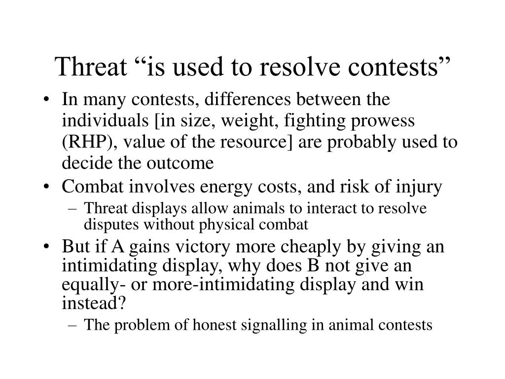 "Threat ""is used to resolve contests"""