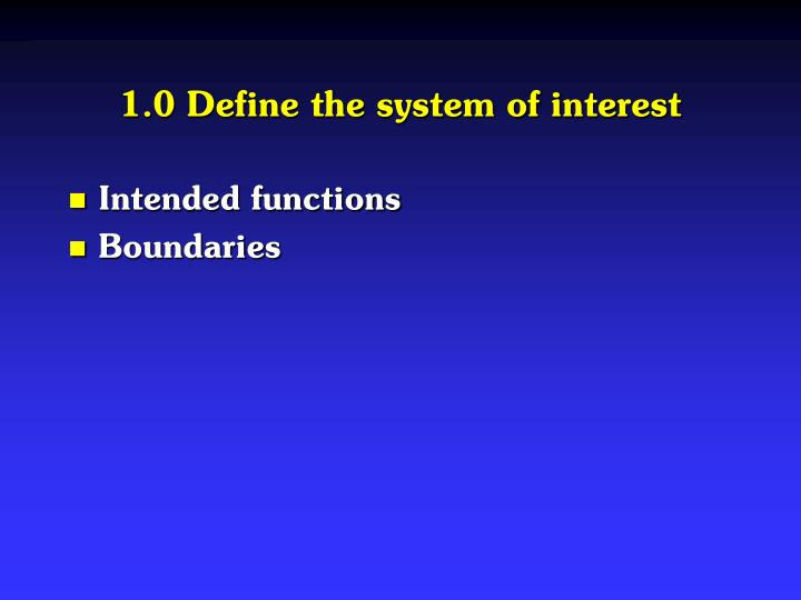 1.0 Define the system of interest