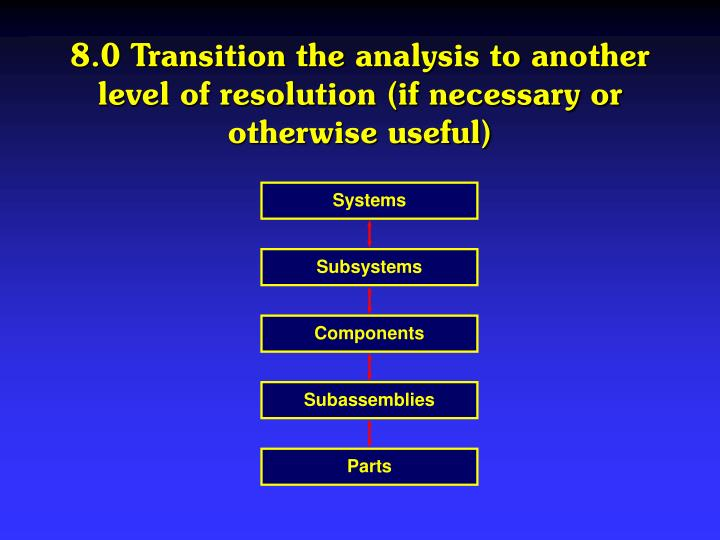 8.0 Transition the analysis to another level of resolution (if necessary or otherwise useful)