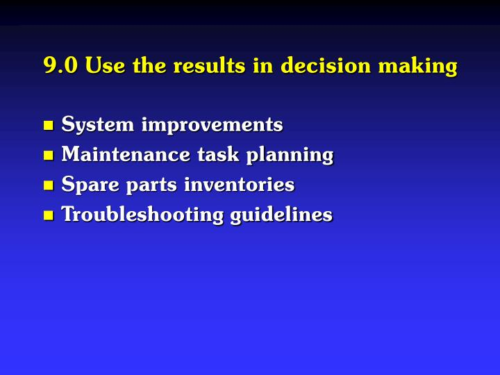 9.0 Use the results in decision making