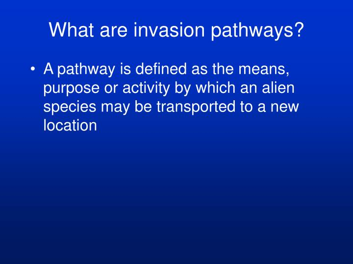 What are invasion pathways