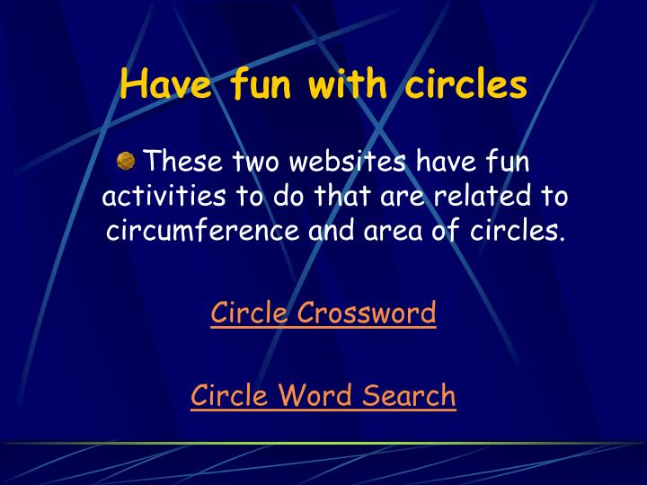 Have fun with circles