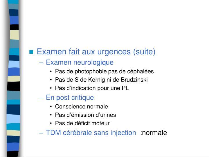 Examen fait aux urgences (suite)