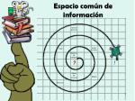 espacio com n de informaci n
