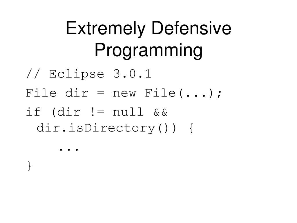 Extremely Defensive Programming