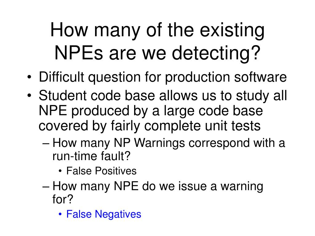How many of the existing NPEs are we detecting?