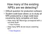 how many of the existing npes are we detecting
