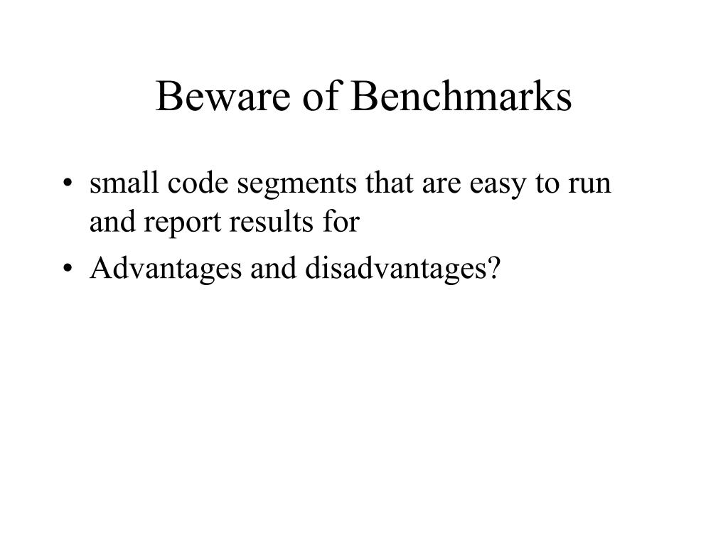 Beware of Benchmarks