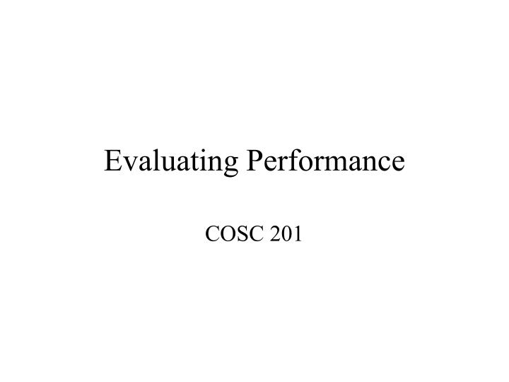 Evaluating performance l.jpg