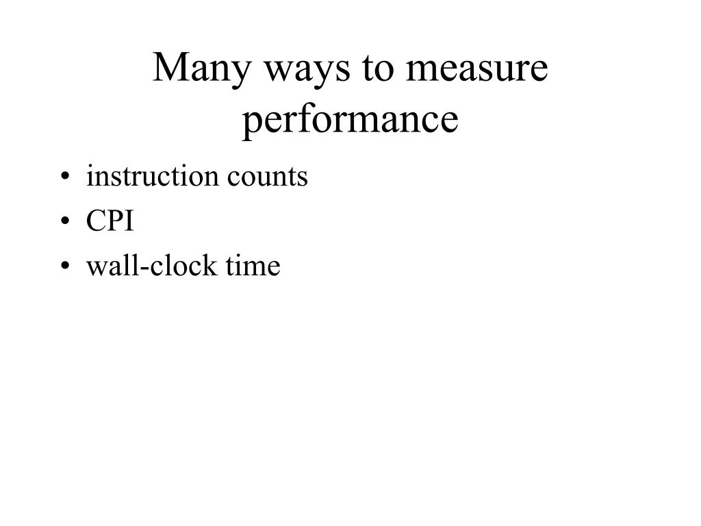 Many ways to measure performance