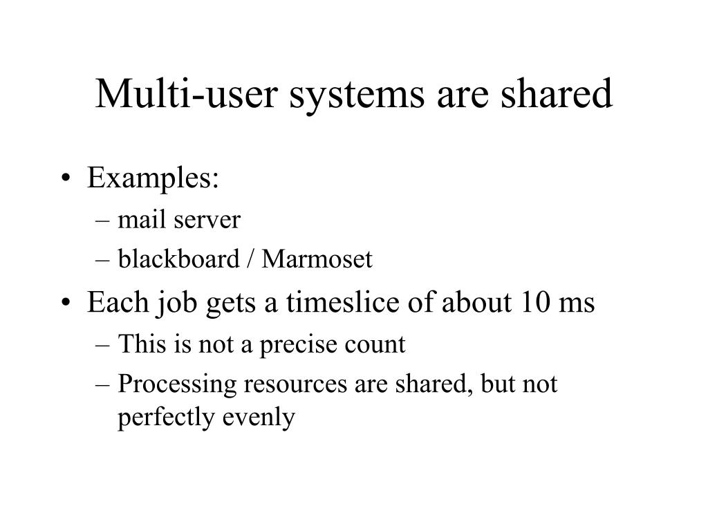 Multi-user systems are shared