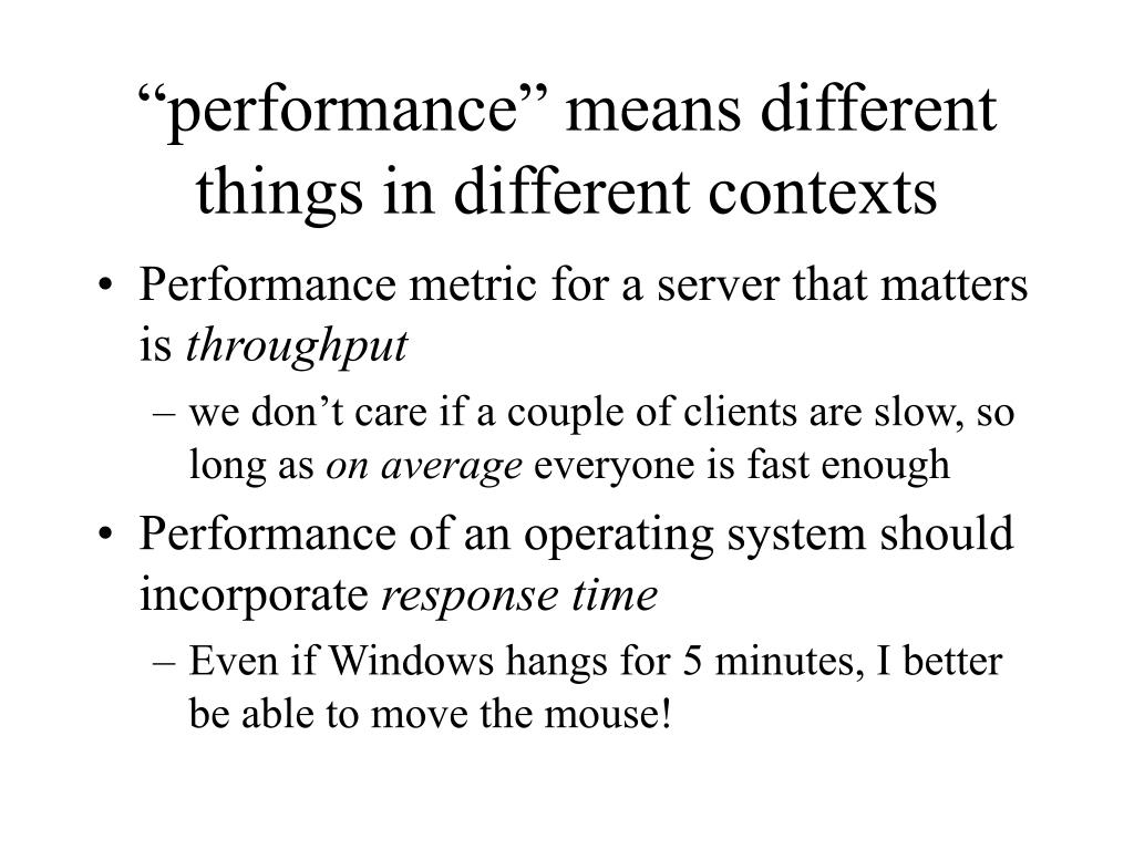 """performance"" means different things in different contexts"