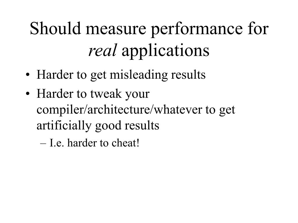 Should measure performance for