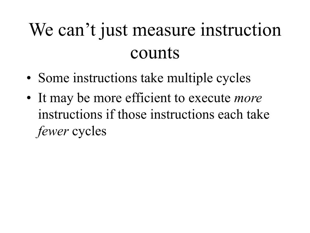 We can't just measure instruction counts