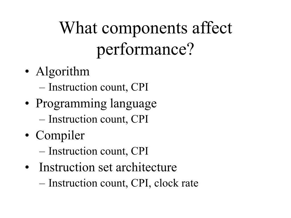 What components affect performance?