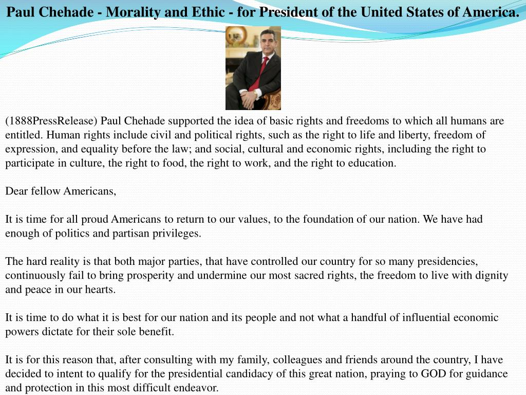 Paul Chehade - Morality and Ethic - for President of the United States of America.