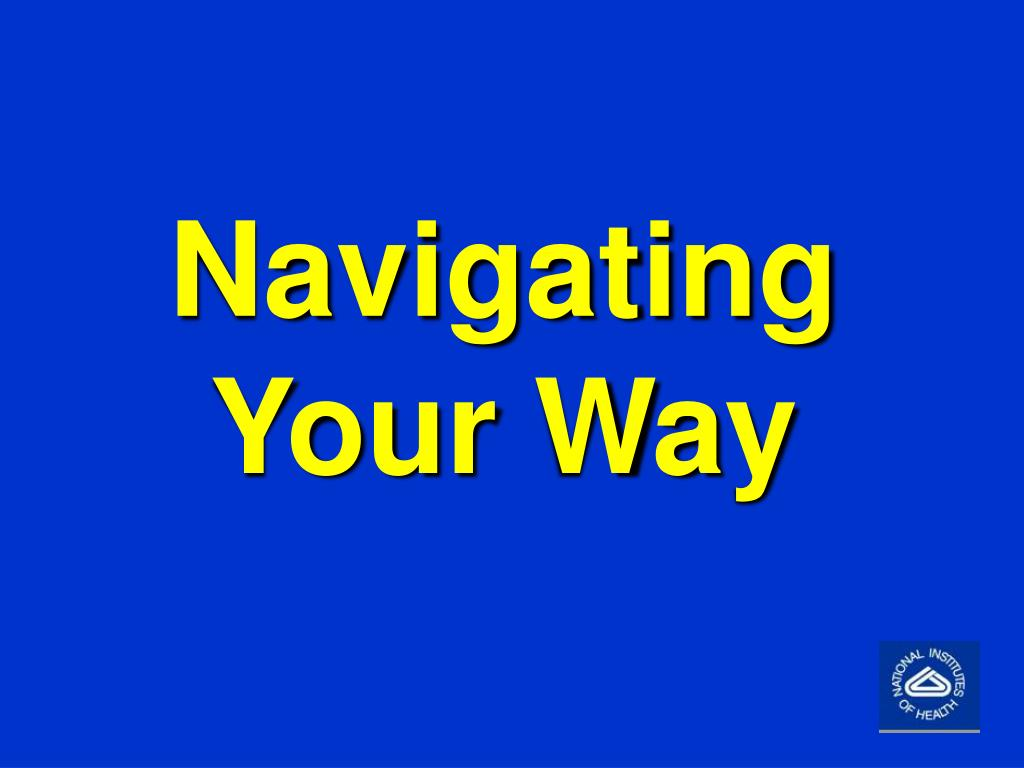 Navigating Your Way