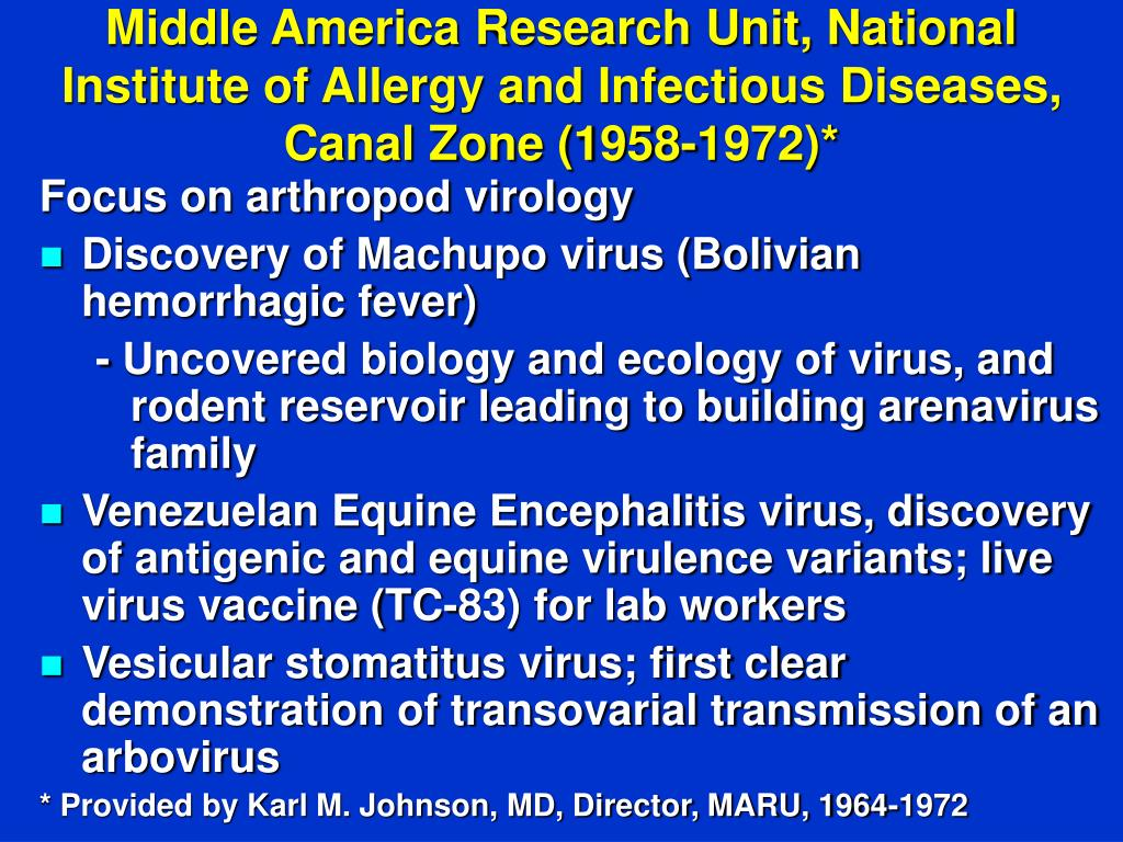 Middle America Research Unit, National Institute of Allergy and Infectious Diseases, Canal Zone (1958-1972)*