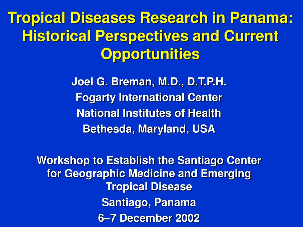 Tropical Diseases Research in Panama: