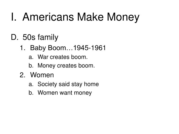 I.  Americans Make Money
