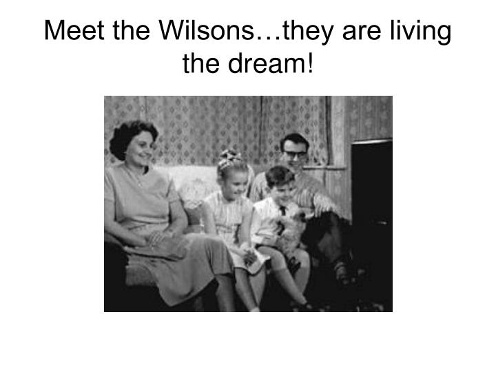 Meet the Wilsons…they are living the dream!