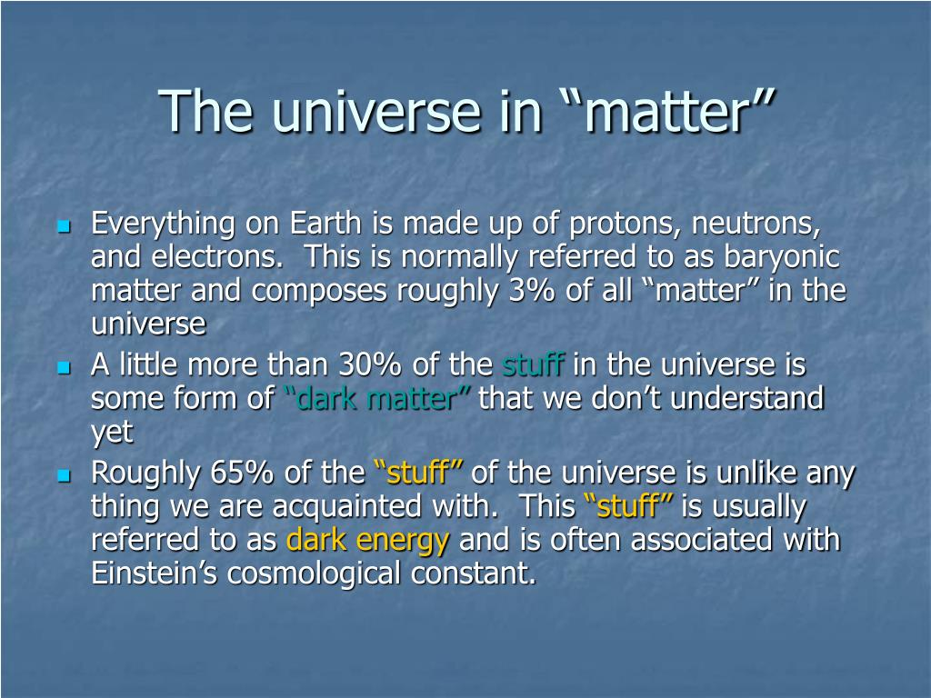 """The universe in """"matter"""""""