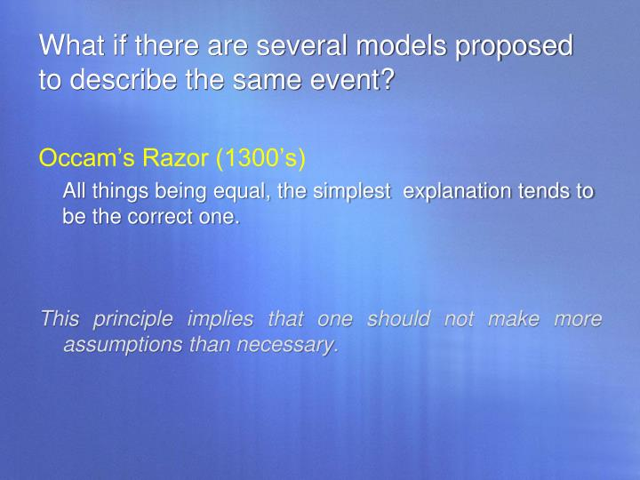 What if there are several models proposed to describe the same event?
