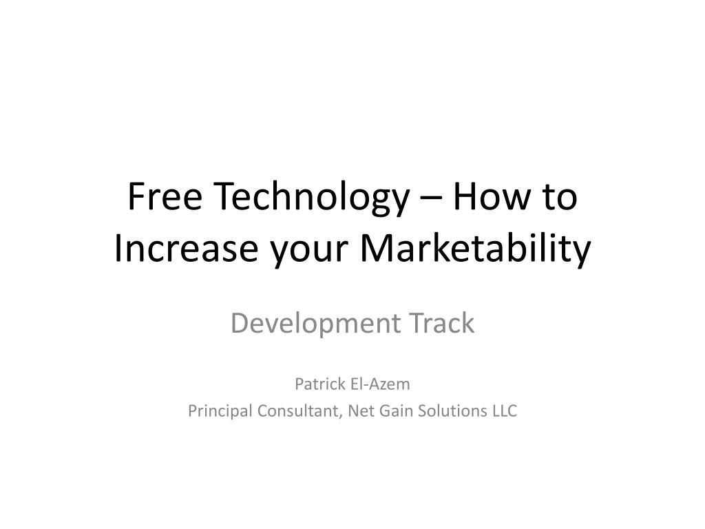 Free Technology – How to Increase your Marketability