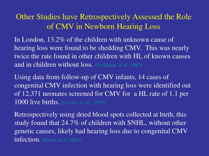 Other Studies have Retrospectively Assessed the Role of CMV in Newborn Hearing Loss