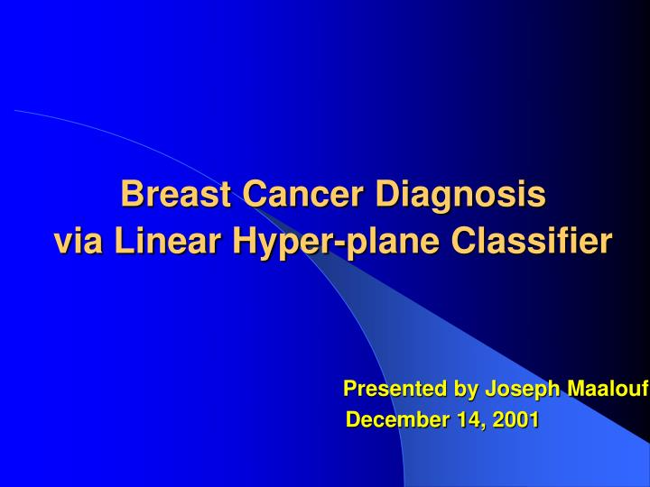 Breast cancer diagnosis via linear hyper plane classifier