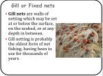 gill or fixed nets