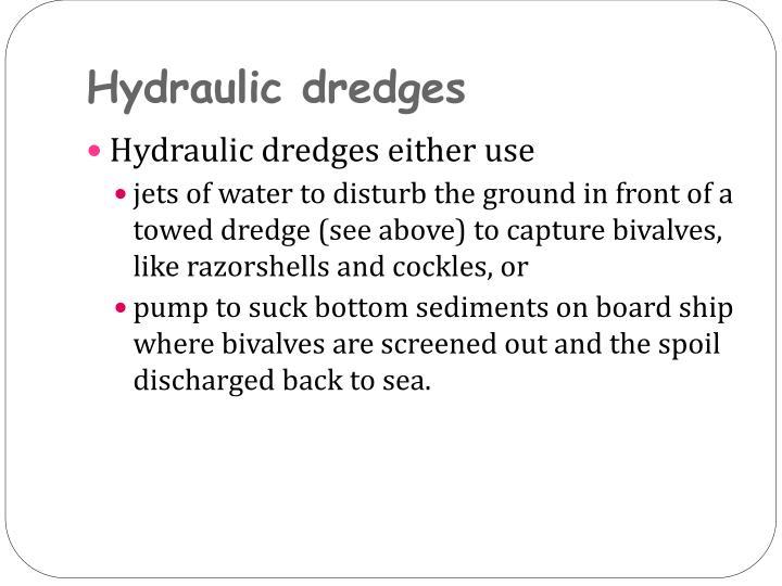 Hydraulic dredges