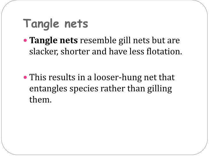 Tangle nets