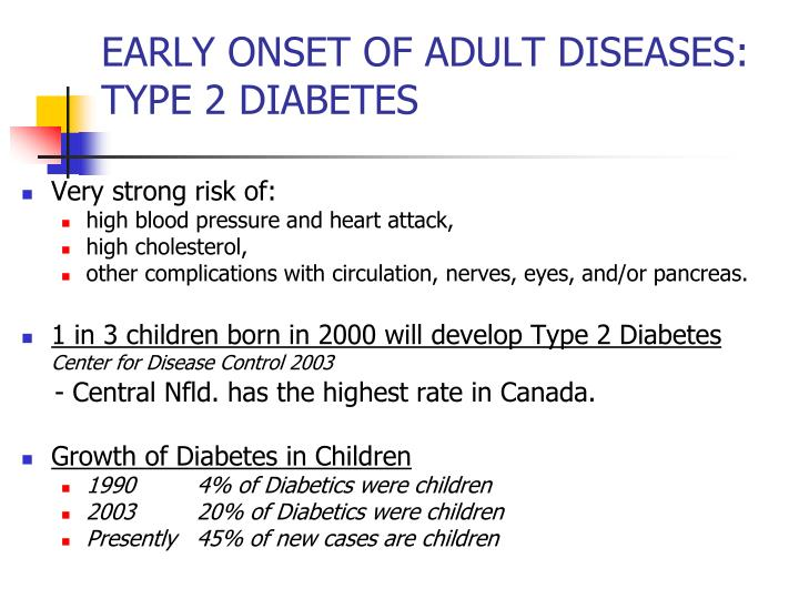 EARLY ONSET OF ADULT DISEASES: TYPE 2 DIABETES