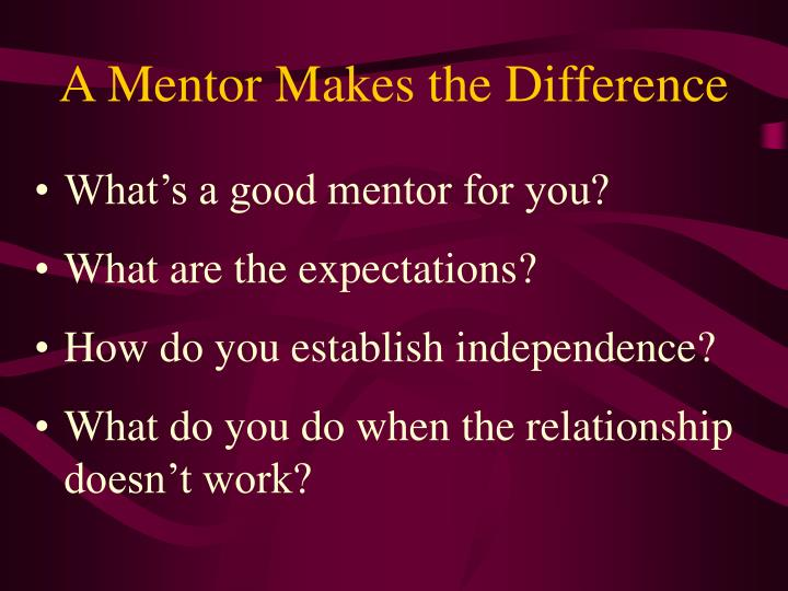 A Mentor Makes the Difference