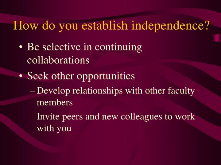 How do you establish independence?