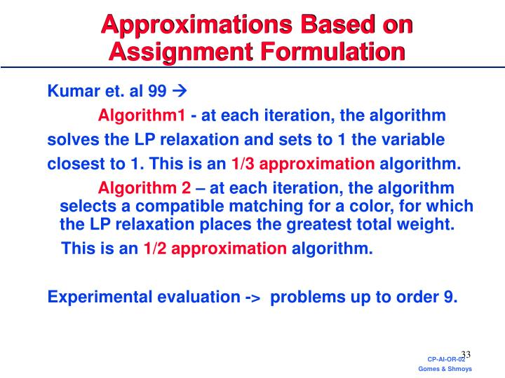 Approximations Based on Assignment Formulation