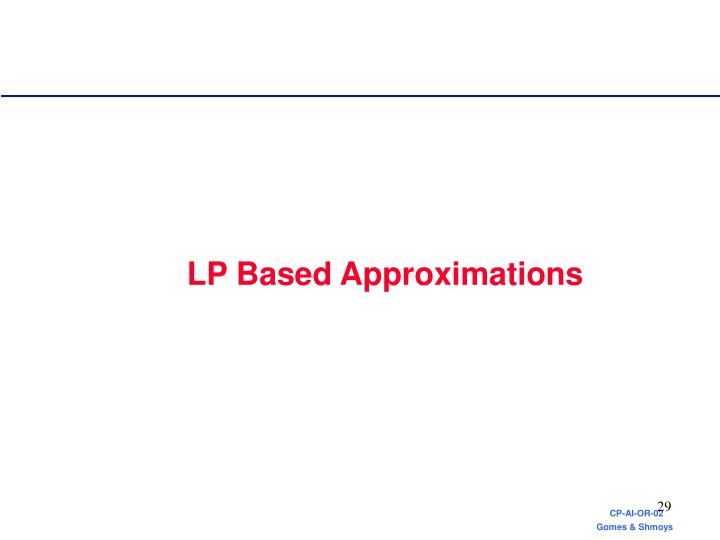 LP Based Approximations