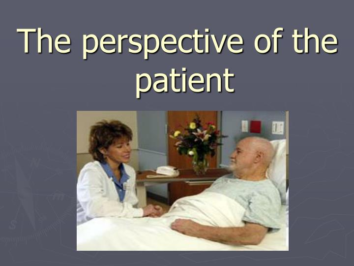 The perspective of the patient