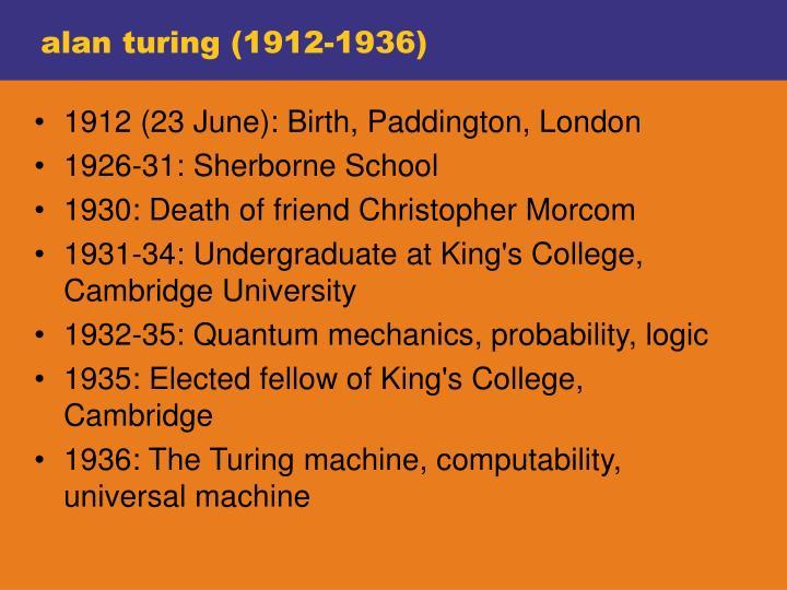 alan turing (1912-1936)