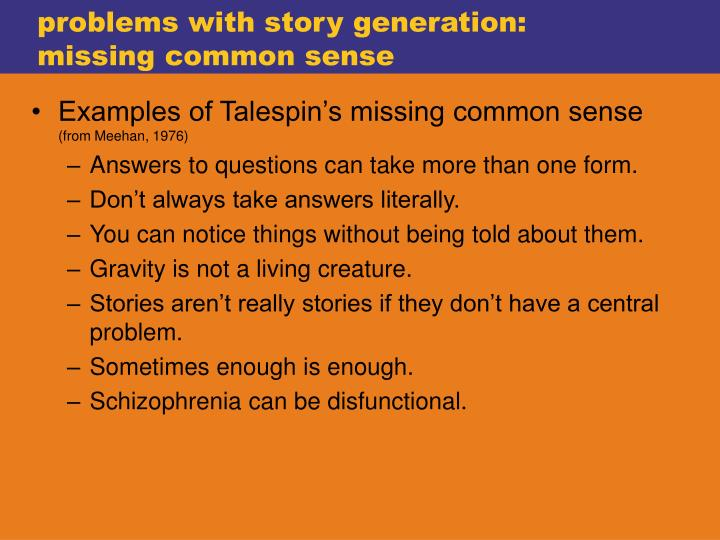 problems with story generation: missing common sense