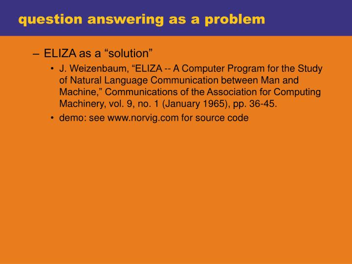question answering as a problem