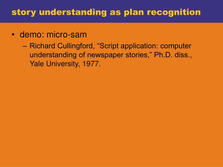story understanding as plan recognition