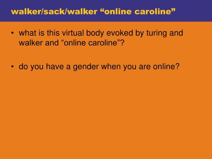 """walker/sack/walker """"online caroline"""""""