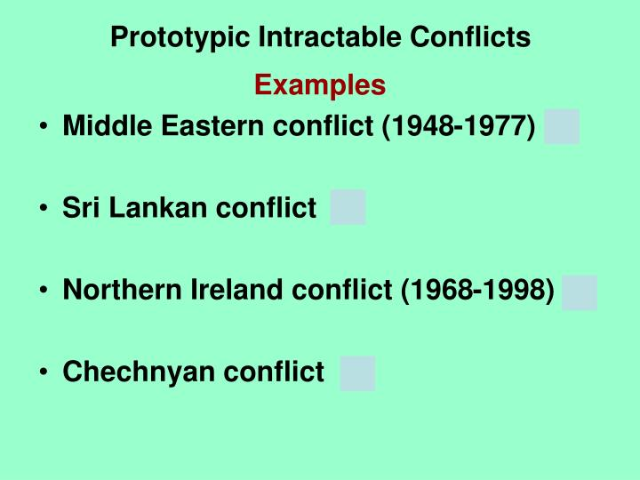 Prototypic Intractable Conflicts