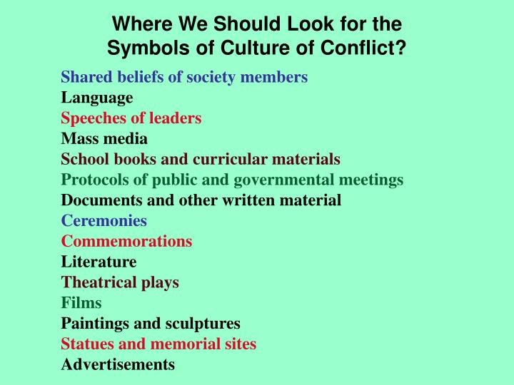 Where We Should Look for the Symbols of Culture of Conflict?