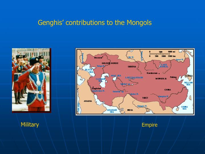 Genghis' contributions to the Mongols